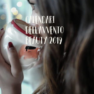 calendari dell'avvento beauty 2019