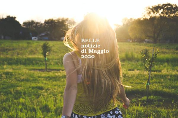 Maggio 2020: tre belle notizie
