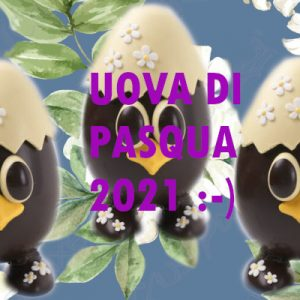 Uova di Pasqua 2021